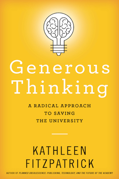 Generous Thinking: A Radical Approach to Saving the University