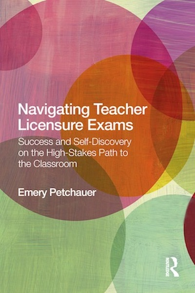 Navigating Teacher Licensure Exams: Success and Self-Discovery on the Hight-Stakes Path to the Classroom book cover